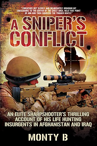 A Sniper's Conflict: An Elite Sharpshooter's Thrilling Account of Hunting Insurgents in Afghanistan and Iraq (Fight Military Hat)