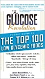 Glucose Revolution Pocket Guide to the Top 100 Low Glycemic Foods, Jennie Brand-Miller and Thomas M. Wolever, 1569246785