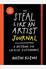 The Steal Like an Artist Journal: A Notebook for Creative Kleptomaniacs by Austin Kleon(2015-10-06) Unknown Binding