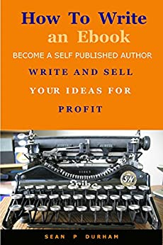 How to Write & Publish an eBook and Sell It for Profit