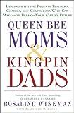 Queen Bee Moms and Kingpin Dads, Rosalind Wiseman, 1400083001