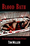 Blood Bath: An Extreme Horror Story