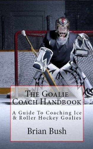 The Goalie Coach Handbook (English Edition)