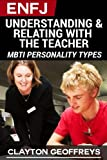 ENFJ: Understanding & Relating with the Teacher (MBTI Personality Series)