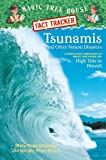Tsunamis and Other Natural Disasters, Mary Pope Osborne and Natalie Pope Boyce, 0375932216
