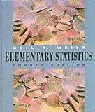Elementary Statistics, Weiss, Neil A., 0201598787