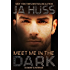 Meet Me In The Dark: (A Dark Suspense)