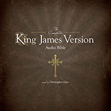 The Complete King James Version Audio Bible Audiobook by  Simon Peterson (publisher) Narrated by Christopher Glyn
