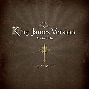 The Complete King James Version Audio Bible Hörbuch