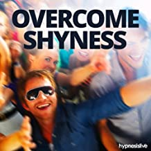 Overcome Shyness Hypnosis: Say Goodbye to Being Shy, with Hypnosis