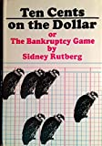 Ten Cents on the Dollar, Sidney Rutberg, 0671214551