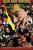 GUN and SWORD: an Encyclopedia of Japanese Gangster Films 1955-1980, Chris D., 0615798802