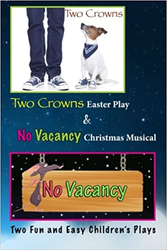 easter and christmas plays two crowns and no vacancy two easy to learn and direct plays in one book cherie wood 9781495989247 amazoncom books