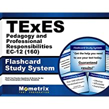 TExES Pedagogy and Professional Responsibilities EC-12 (160) Flashcard Study System: TExES Test Practice Questions...