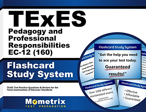 TExES Pedagogy and Professional Responsibilities EC-12 (160) Flashcard Study System: TExES Test Practice Questions & Review for the Texas Examinations of Educator Standards (Cards)