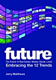 The Future of Real Estate: Mobile, Social, Local - Embracing the 12 Trends