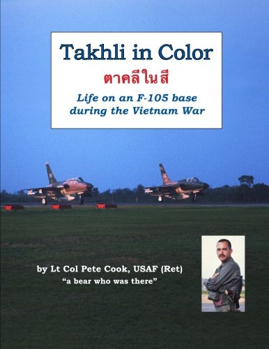 Takhli in Color: Life on an F-105 Base During the Vietnam War by lulu.com