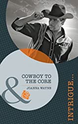Cowboy to the Core (Mills & Boon Intrigue) (Special Ops Texas - Book 2)