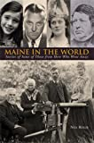 Maine in the World, Neil Rolde, 0884483207