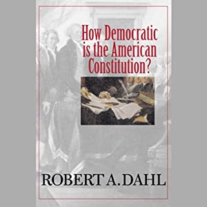 How Democratic Is the American Constitution? Audiobook