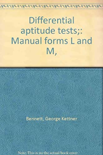 differential aptitude tests manual forms l and m george kettner rh amazon com Differential Aptitude Test Samples Junior Aptitude Test Manual