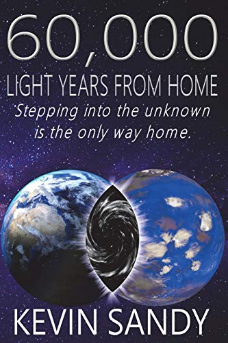 60,000 Light Years from Home: Stepping into the unknown is the only way home