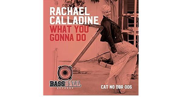 What Ya Gonna Do (Spotify Edit) de Rachael Calladine en ...