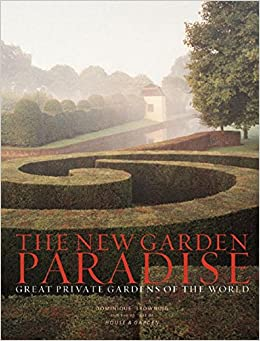 Book The New Garden Paradise: Great Private Gardens of the World