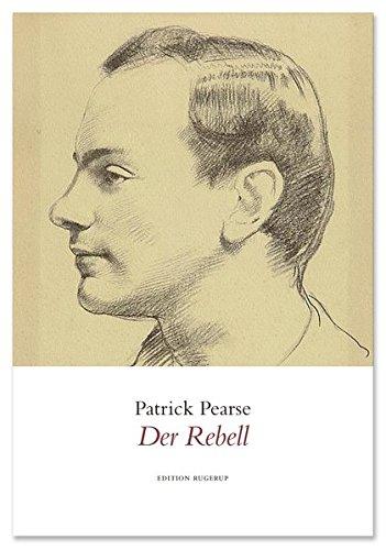 Der Rebell: Gedichte (Englisch) Taschenbuch – 17. März 2016 Patrick Pearse Hans-Christian Oeser Edition Rugerup 3942955555