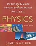 Physics Student Study Guide and Selected Solutions Manual, Reid, David and Walker, James S., 0131406531