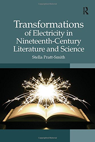 Transformations of Electricity in Nineteenth-Century Literature and Science