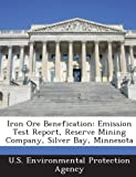 Iron Ore Benefication: Emission Test Report, Reserve Mining Company, Silver Bay, Minnesota