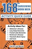img - for The 168 Hour Caregiving Work Week: Activity Quick Guide book / textbook / text book