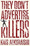 They Don't Advertise for Killers