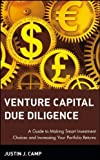 img - for Venture Capital Due Diligence: A Guide to Making Smart Investment Choices and Increasing Your Portfolio Returns (Wiley Finance) by Justin J. Camp (7-Feb-2002) Hardcover book / textbook / text book