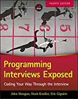 Programming Interviews Exposed: Coding Your Way Through the Interview, 4th Edition Front Cover