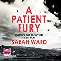 A Patient Fury Audiobook by Sarah Ward Narrated by Helen Lloyd