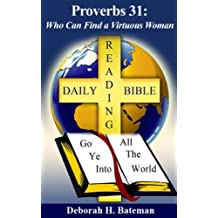 Proverbs 31: Who Can Find a Virtuous Woman (Daily Bible Reading Series Book 10)