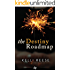 The Destiny Roadmap: The Little Guidebook to Face Your Fears, Embrace Change, and Discover Your Calling