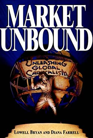 Amazon.com: Market Unbound: Unleashing Global Capitalism eBook: Lowell