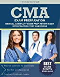 CMA Exam Preparation: Medical Assistant Exam Prep Review Book with Practice Test Questions