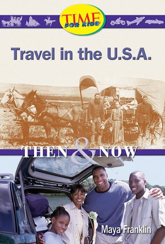 Travel in the U.S.A.: Then and Now: Early Fluent Plus (Nonfiction Readers) pdf