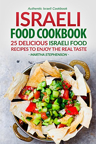 Israeli Food Cookbook Delicious Authentic ebook