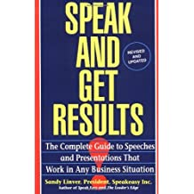 Speak and Get Results: Complete Guide to Speeches & Presentations Work Bus by Sandy Linver (1994-05-31)