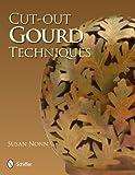 Cut-Out Gourd Techniques