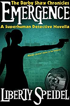 Emergence: A Superhuman Detective Novella (The Darby Shaw Chronicles