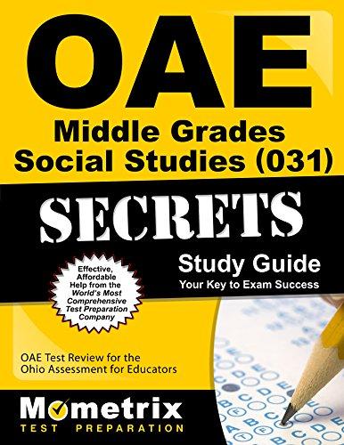 OAE Middle Grades Social Studies (031) Secrets Study Guide: OAE Test Review for the Ohio Assessments for Educators