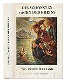 img - for Die schonsten Sagen des Rheins / von Wilhelm Ruland book / textbook / text book