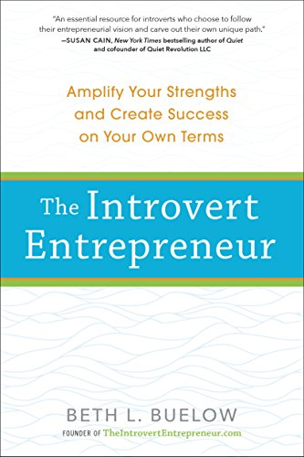 The Introvert Entrepreneur: Amplify Your Strengths and Create Success on Your Own Terms cover