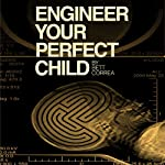 Engineer Your Perfect Child | Bett Correa